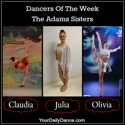 Dancers Of The Week:  Olivia, Claudia and Julia Adams